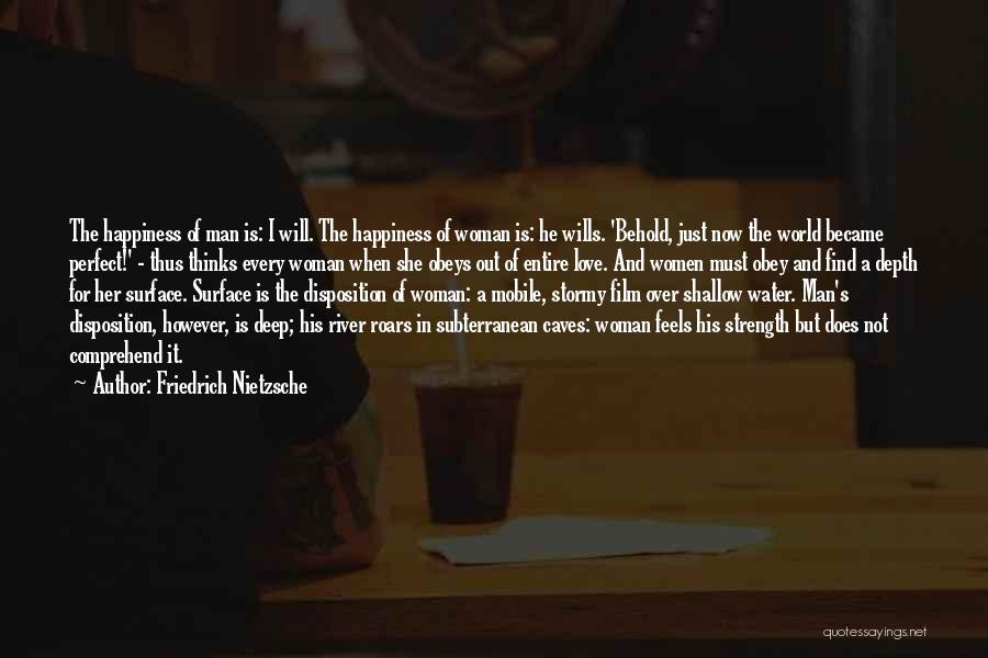 Shallow River Quotes By Friedrich Nietzsche