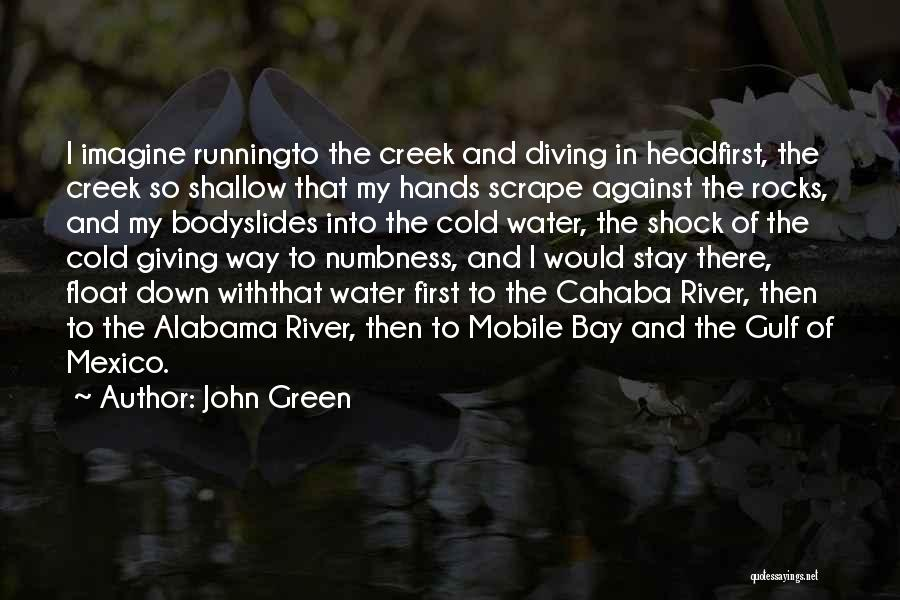 Shallow River Quotes By John Green