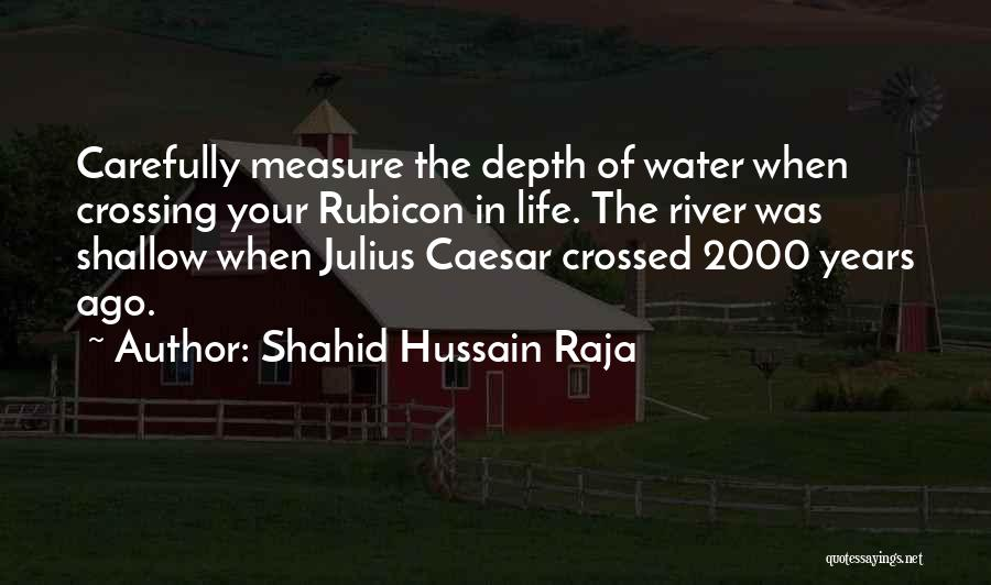 Shallow River Quotes By Shahid Hussain Raja