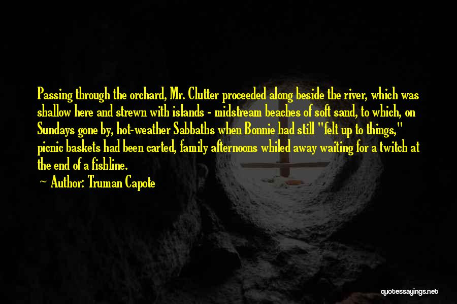 Shallow River Quotes By Truman Capote