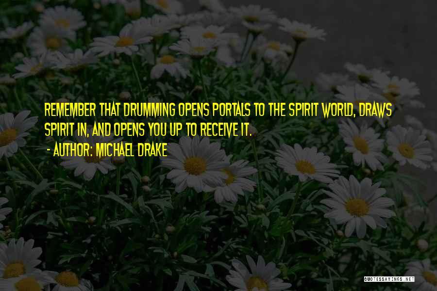Shamanic Healing Quotes By Michael Drake