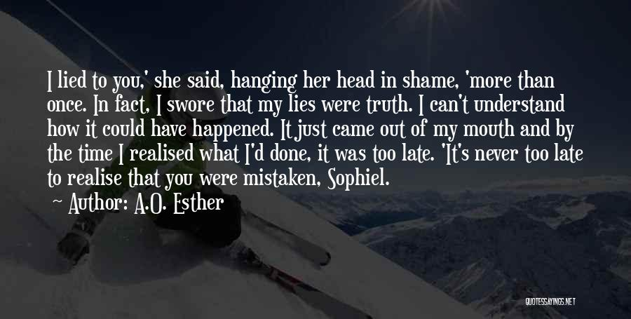 Shame In You Quotes By A.O. Esther