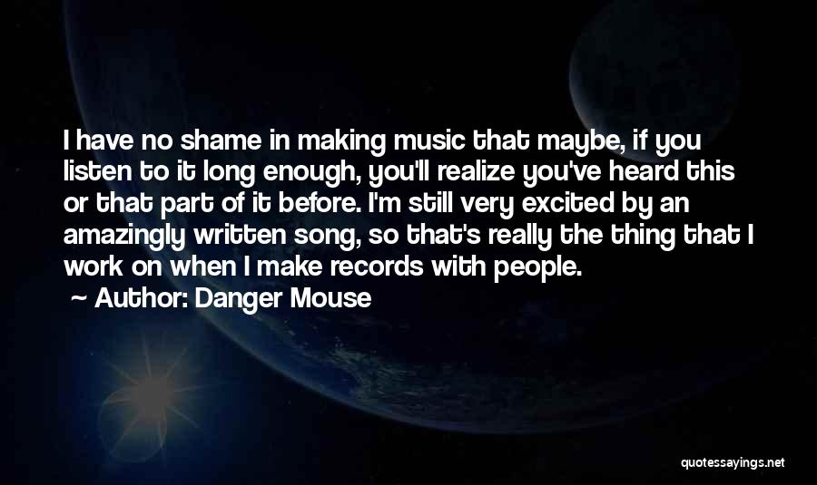 Shame In You Quotes By Danger Mouse