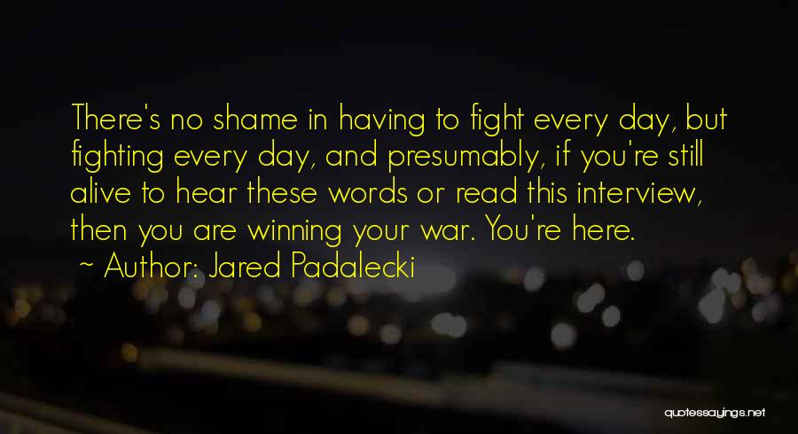 Shame In You Quotes By Jared Padalecki