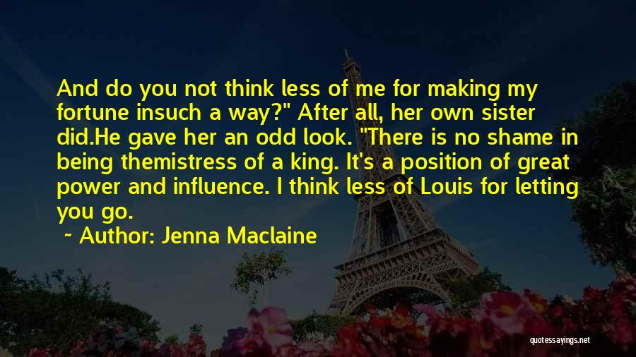 Shame In You Quotes By Jenna Maclaine