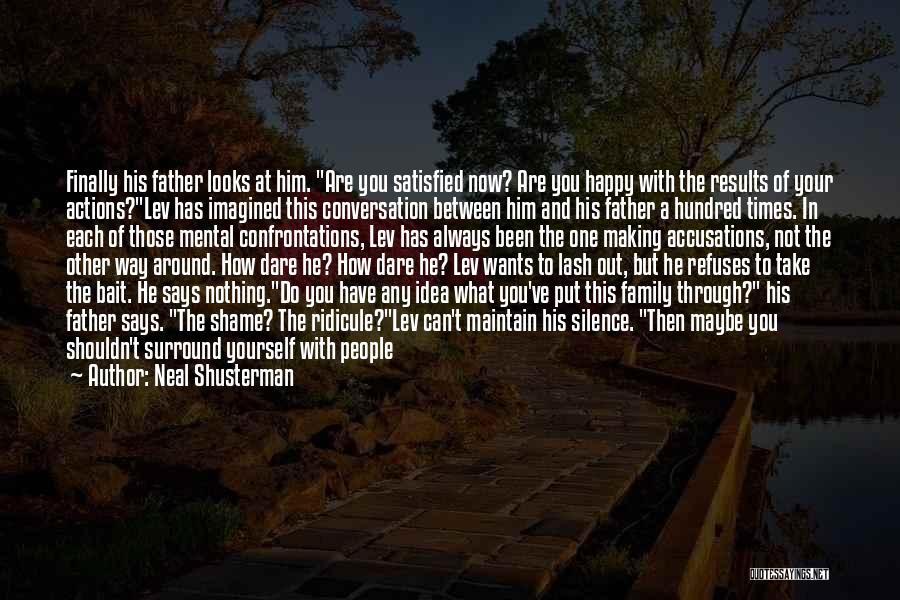 Shame In You Quotes By Neal Shusterman