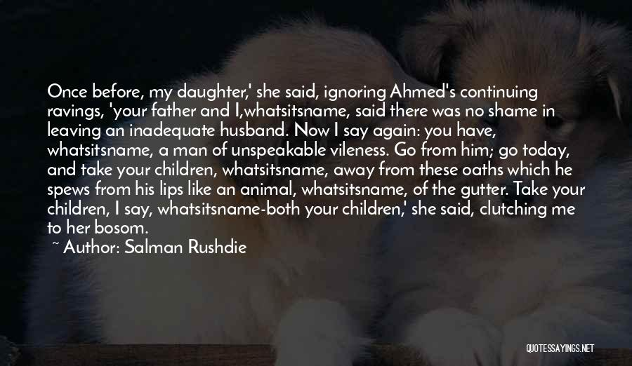 Shame In You Quotes By Salman Rushdie