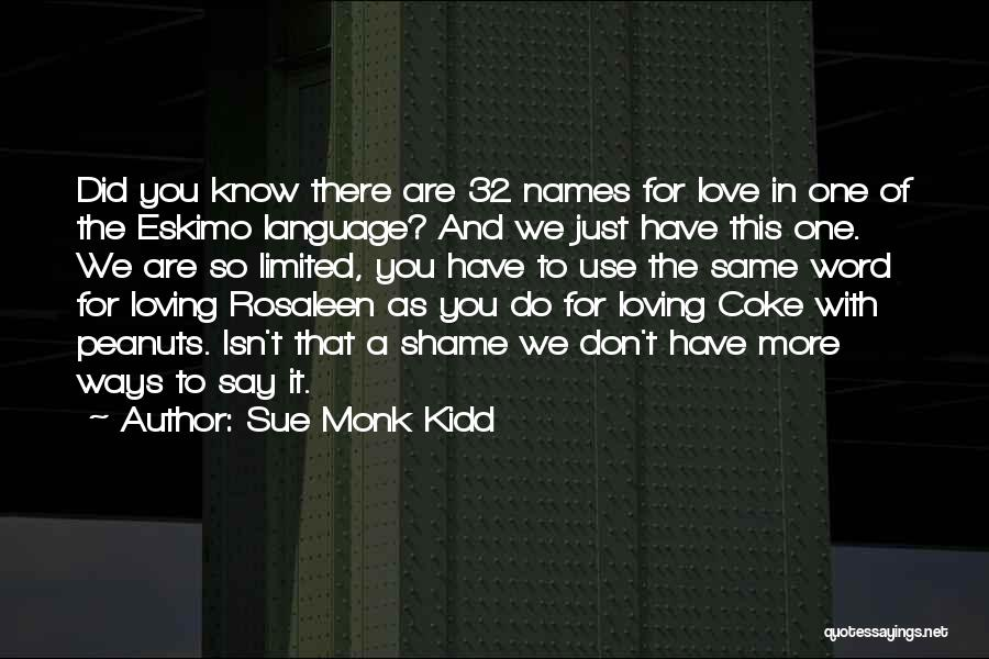 Shame In You Quotes By Sue Monk Kidd