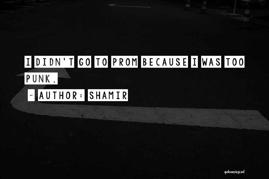 Shamir Quotes 1043990