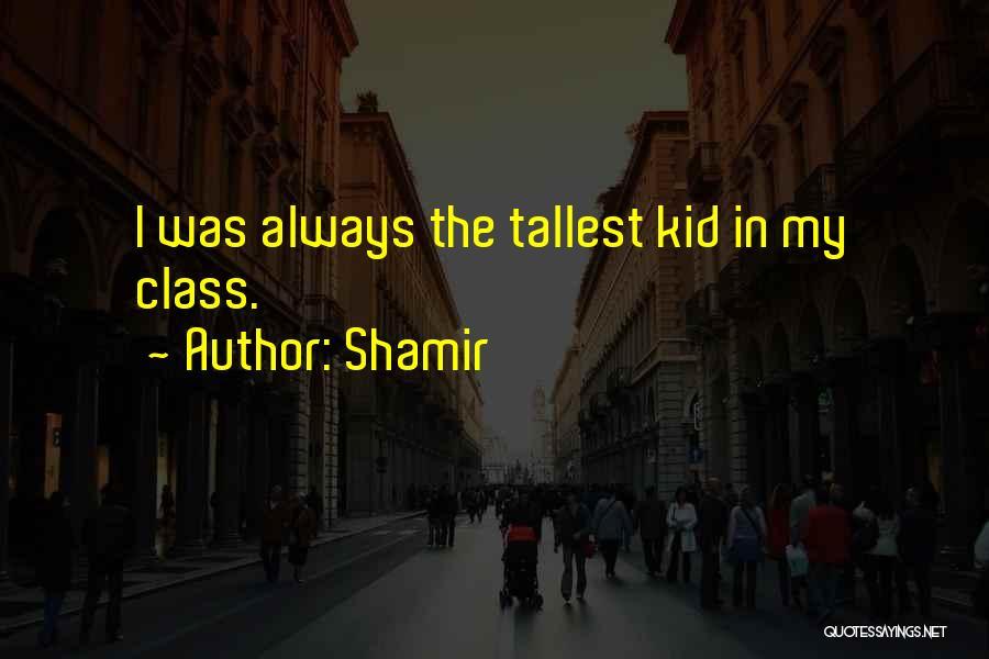 Shamir Quotes 1359669