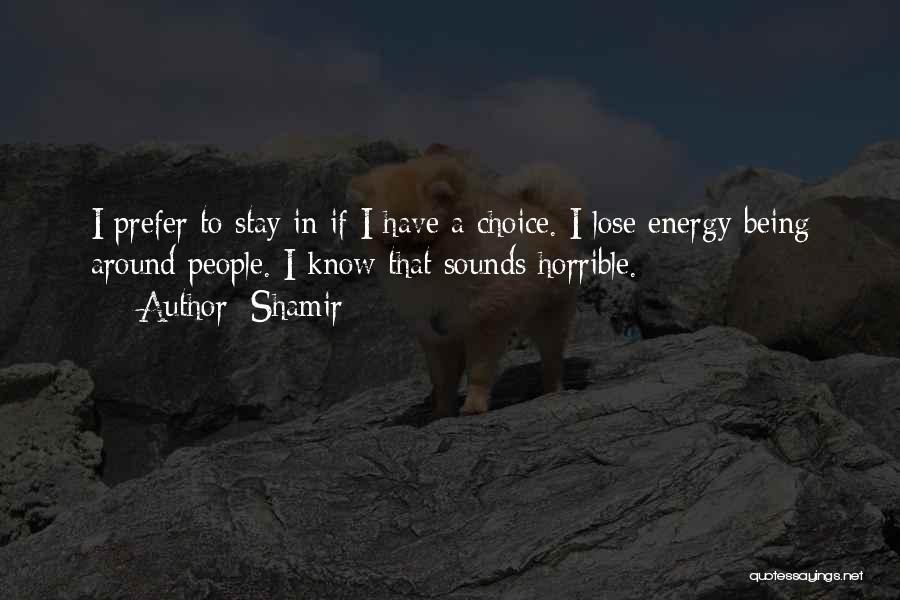 Shamir Quotes 1452884