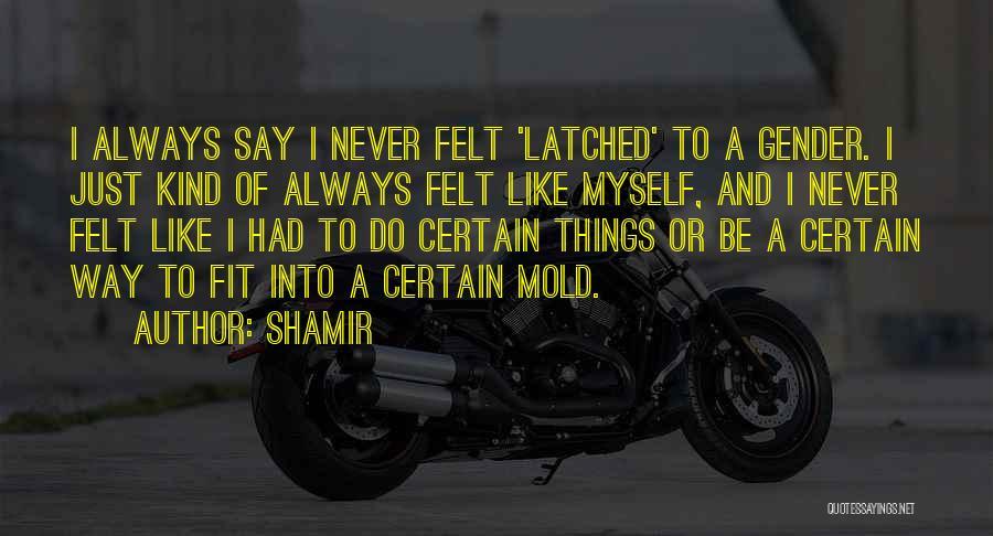 Shamir Quotes 1648579