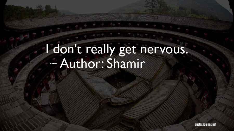 Shamir Quotes 318122