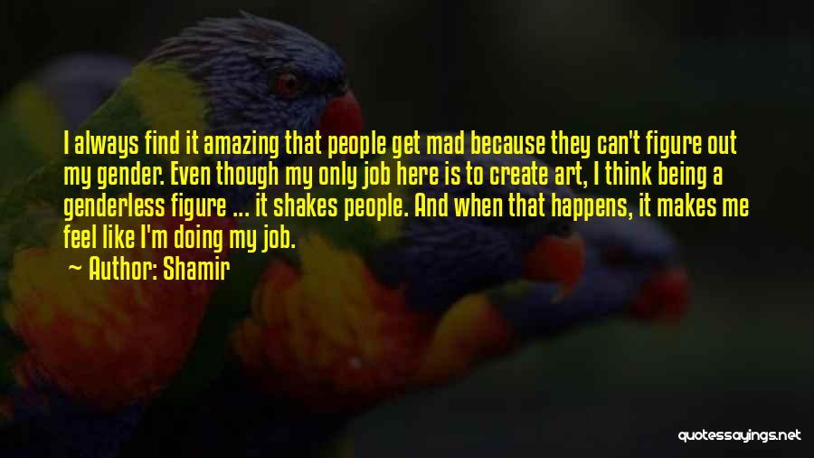 Shamir Quotes 556193