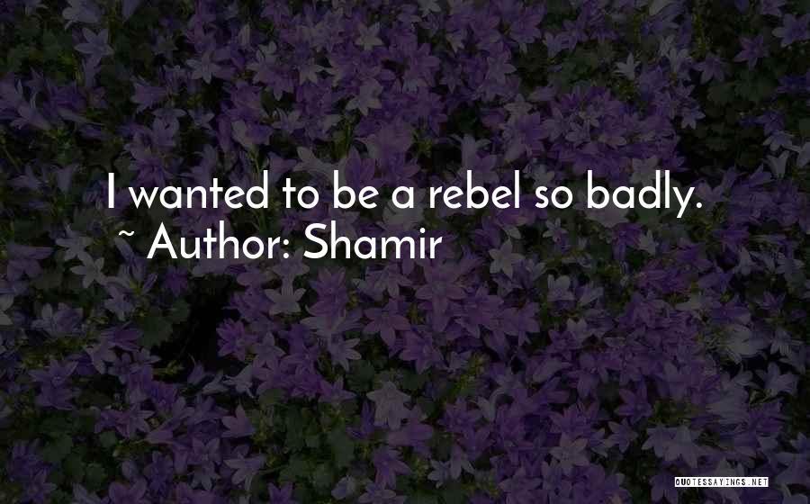 Shamir Quotes 571456