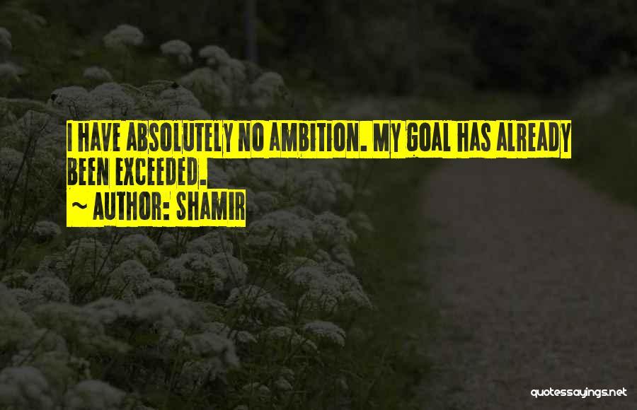 Shamir Quotes 633813