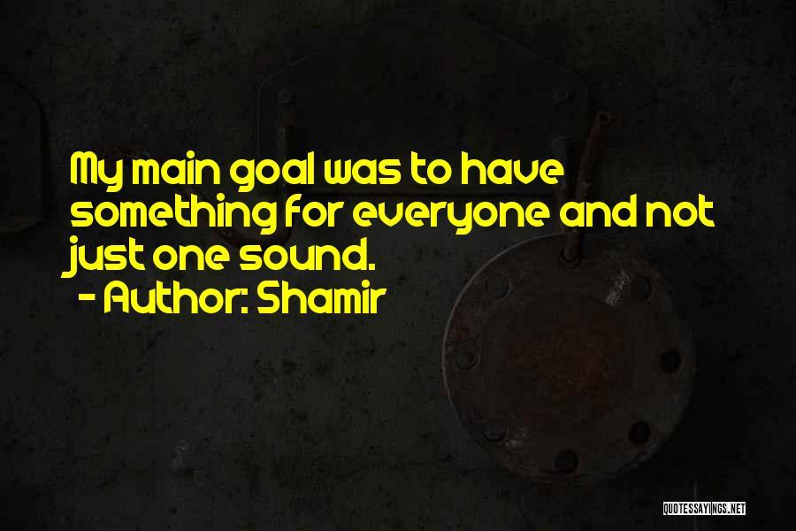 Shamir Quotes 634091
