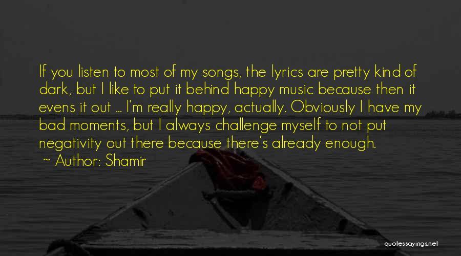 Shamir Quotes 935659