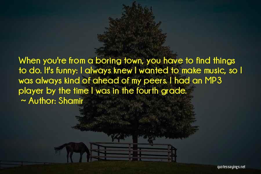 Shamir Quotes 949167