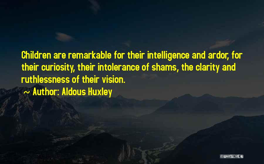 Shams Quotes By Aldous Huxley