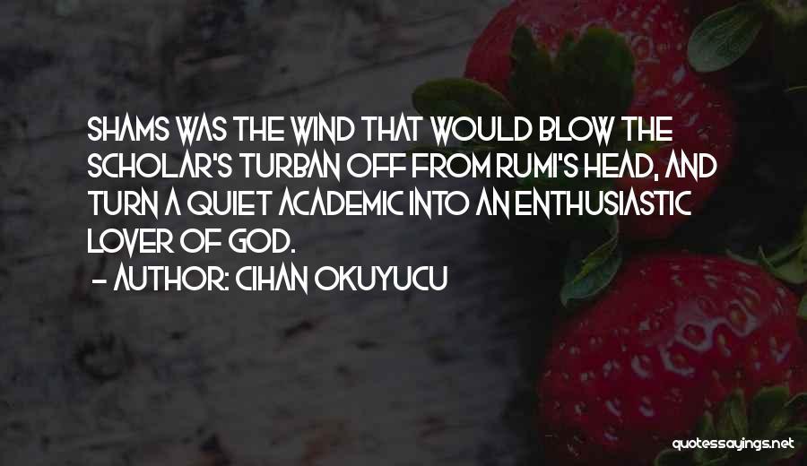 Shams Quotes By Cihan Okuyucu