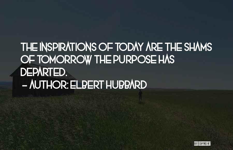 Shams Quotes By Elbert Hubbard