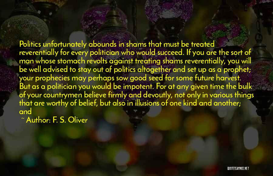 Shams Quotes By F. S. Oliver