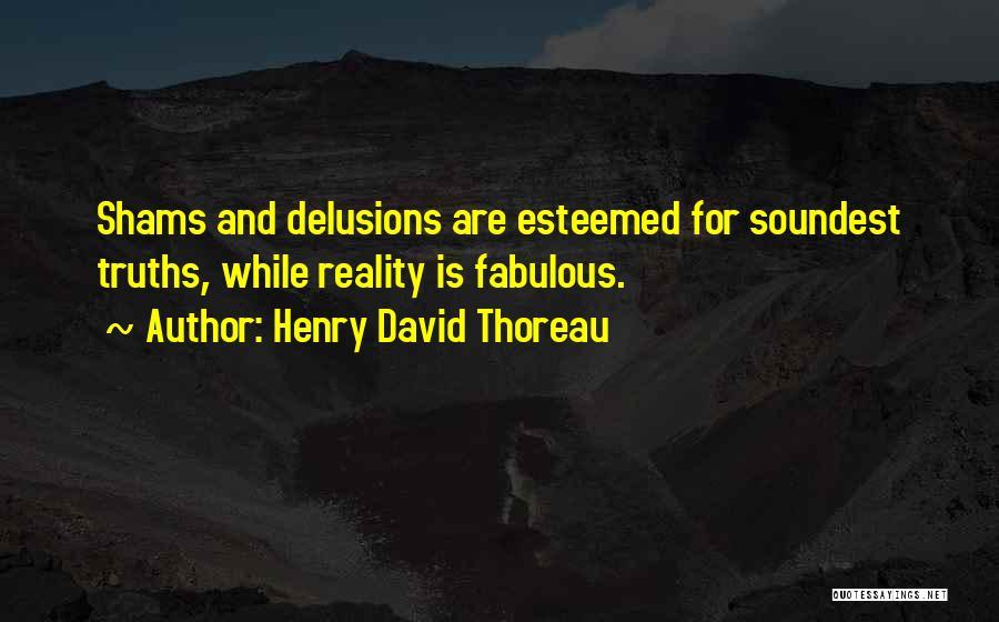 Shams Quotes By Henry David Thoreau