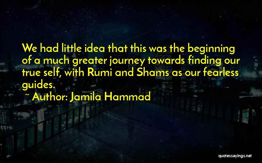 Shams Quotes By Jamila Hammad
