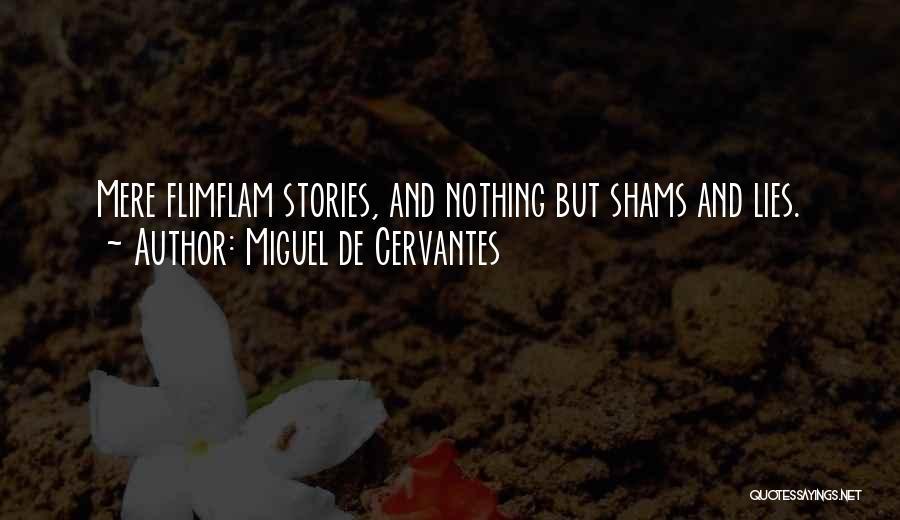 Shams Quotes By Miguel De Cervantes