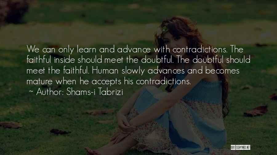 Shams Quotes By Shams-i Tabrizi