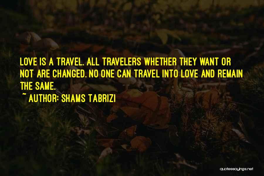 Shams Quotes By Shams Tabrizi