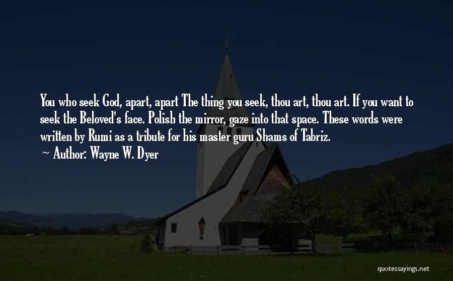 Shams Quotes By Wayne W. Dyer