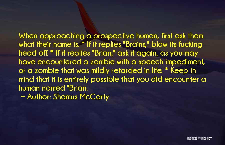 Shamus McCarty Quotes 2099857