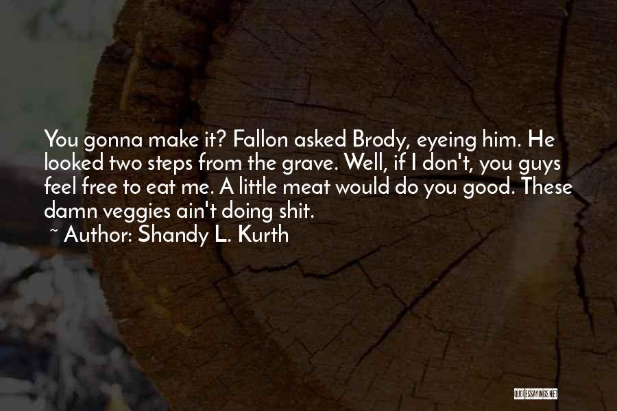 Shandy L. Kurth Quotes 128422