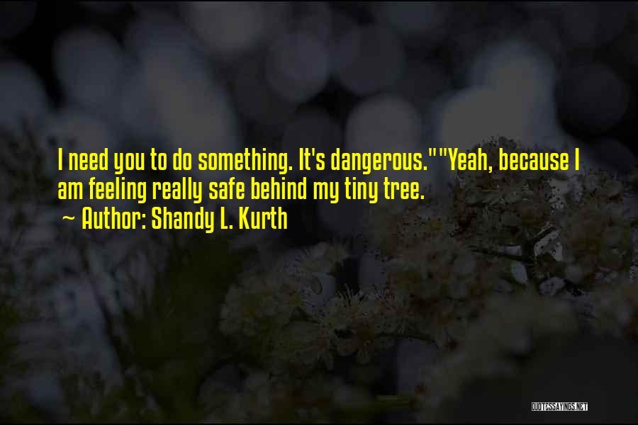 Shandy L. Kurth Quotes 1483925