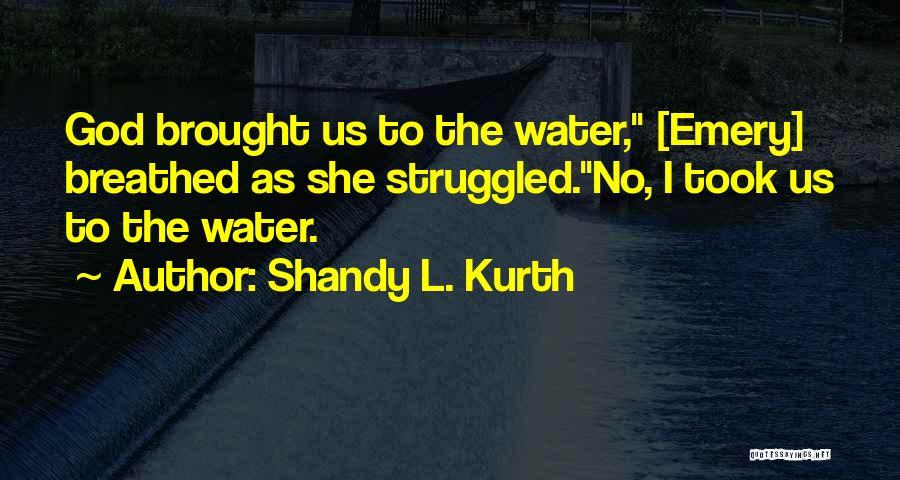 Shandy L. Kurth Quotes 154679