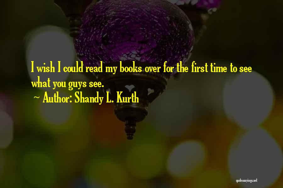 Shandy L. Kurth Quotes 1627965