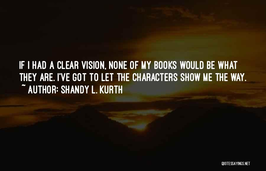 Shandy L. Kurth Quotes 1958212