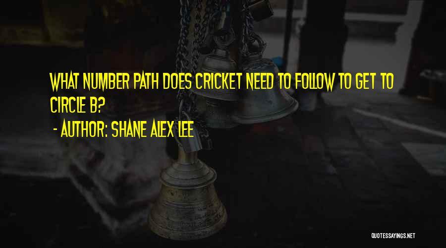 Shane Alex Lee Quotes 650950