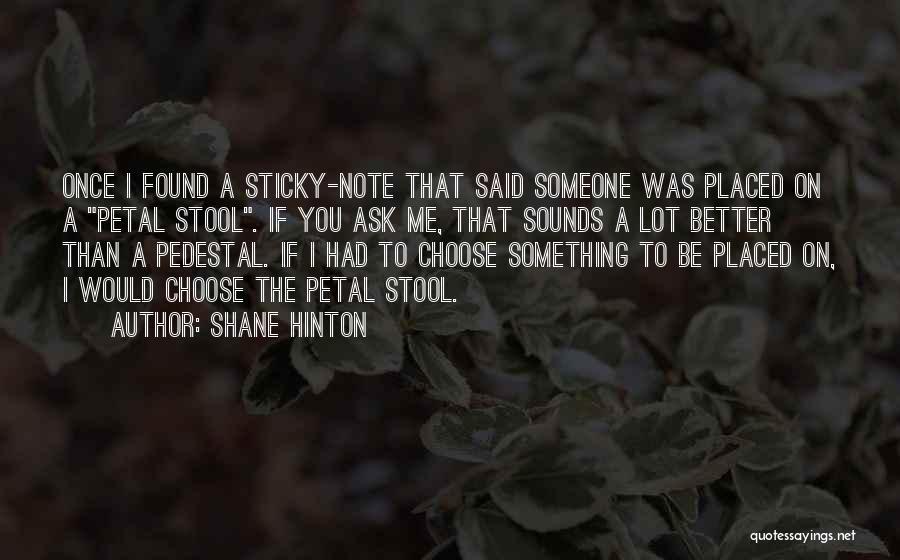 Shane Hinton Quotes 155380