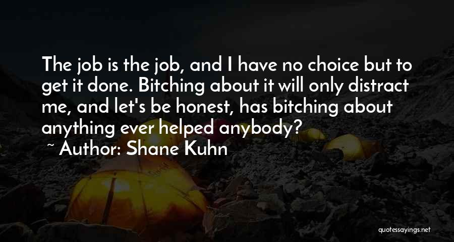 Shane Kuhn Quotes 1516349