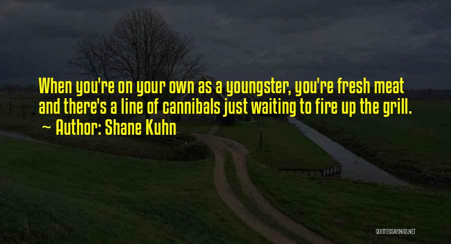 Shane Kuhn Quotes 1547672