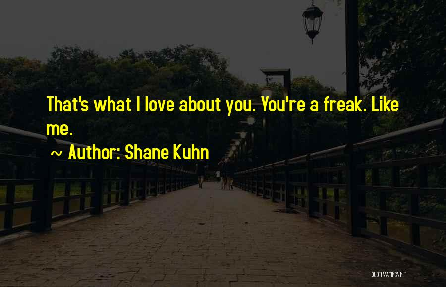 Shane Kuhn Quotes 1552550