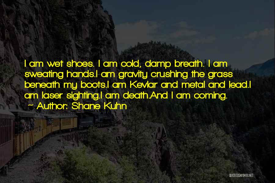 Shane Kuhn Quotes 1585834