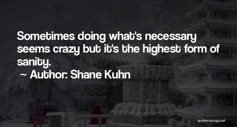 Shane Kuhn Quotes 179279