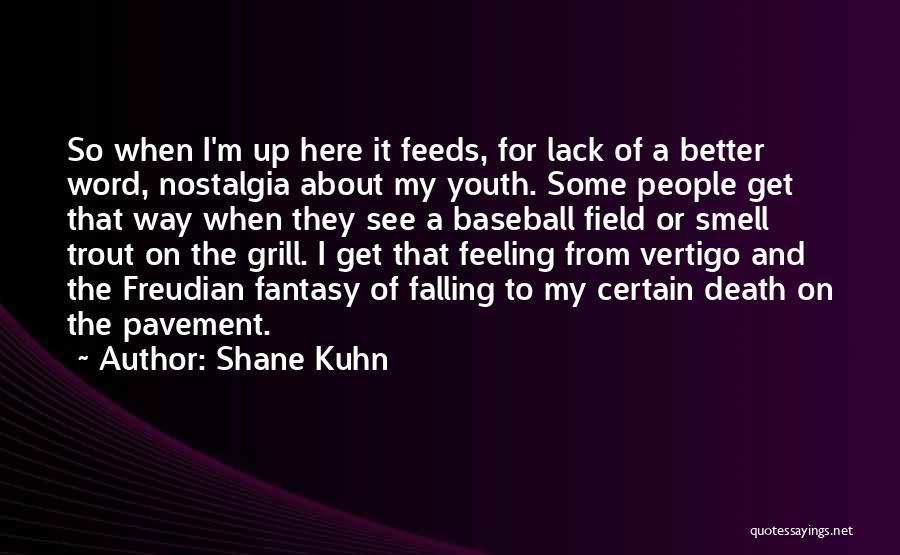 Shane Kuhn Quotes 2077755