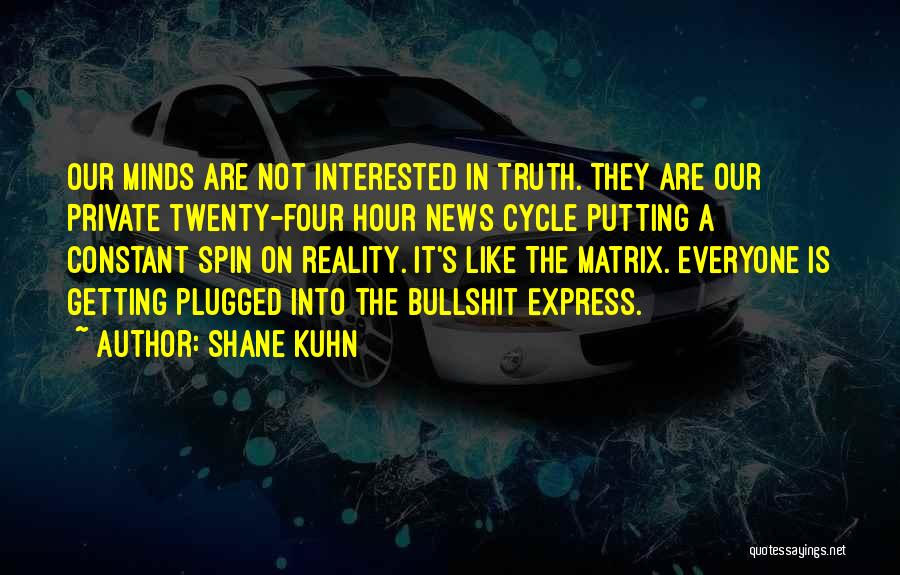 Shane Kuhn Quotes 222642