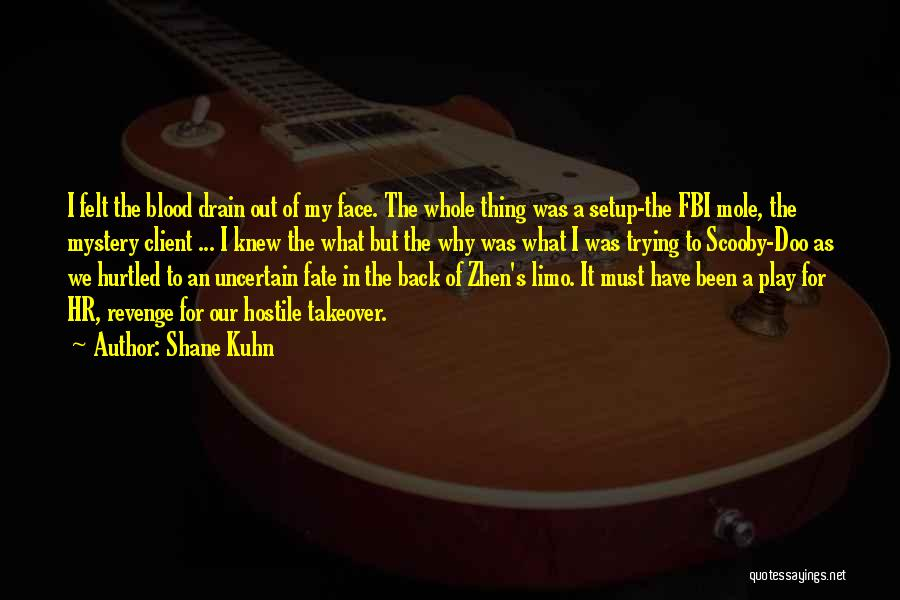 Shane Kuhn Quotes 621242