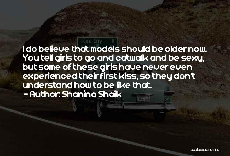 Shanina Shaik Quotes 1217399